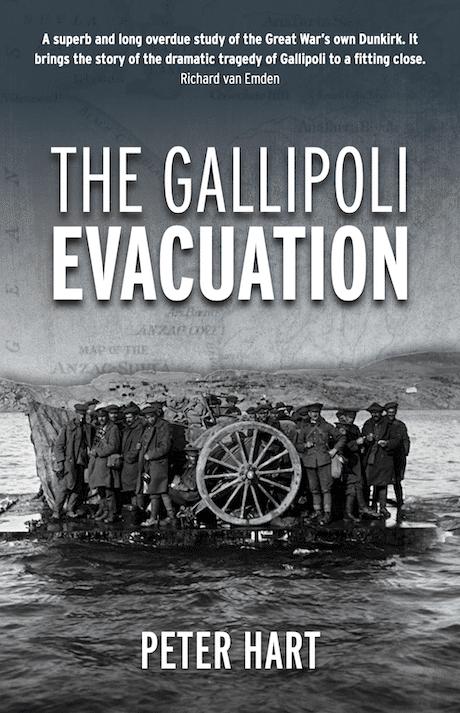 The Gallipoli Evacuation by Peter Hart - Mat McLachlan Battlefield Tours